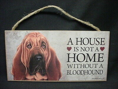 BLOODHOUND A House Is Not A Home DOG wood SIGN wall PLAQUE hanging USA MADE