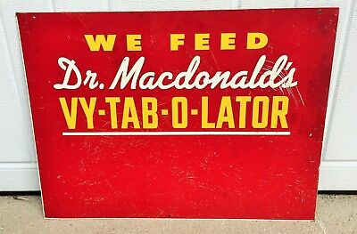 We Feed Dr. Macdonald's Vy-Tab-O-Later Tin Sign HTF