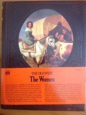 The Old West Time Life Series  Leatherette Hardcover Book The Women 1978