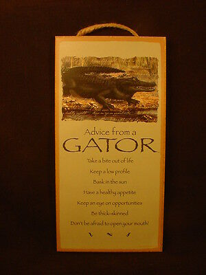 ADVICE FROM A GATOR wood SIGN wall NOVELTY PLAQUE Alligator animal wisdom NEW