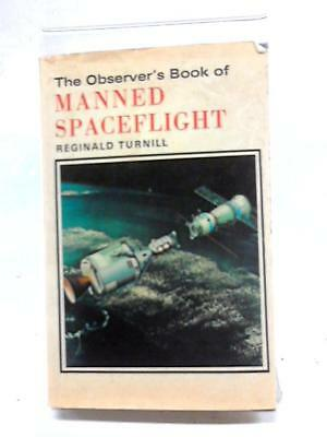The Observer's Book of Manned Spaceflight ( (Reginald Turnill - 1975) (ID:03080)