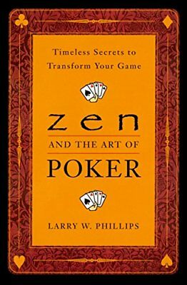 Zen And The Art Of Poker: Timeless Secrets to Transform Your Game by Larry W....