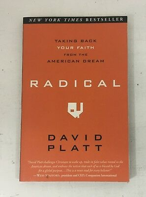 Radical: Taking Back Your Faith from the American Dream by David Platt PAPERBACK