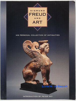 Sigmund Freud and art His personal collection of antiquities Gamwell Wells 1989