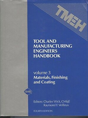 Tool and Manufacturing Engineers Handbook:Vol.3 Materials, finishing and coating