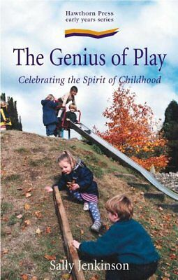 Genius of Play: Celebrating the Spirit of Childhood (Early Years),Sally Jenkins
