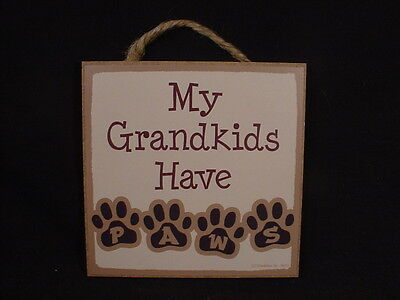 MY GRANDKIDS HAVE PAWS Easel Stand WOOD SIGN wall NOVELTY PLAQUE Puppy Dog Cat