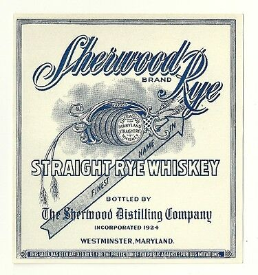 1930's SHERWOOD DISTILLING COMPANY, WESTMINSTER MARYLAND WHISKEY LABEL