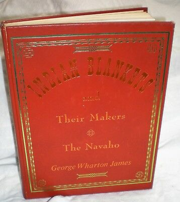 Indian Blankets and Their Makers, The Navajo, 1974, hardcover, G. James