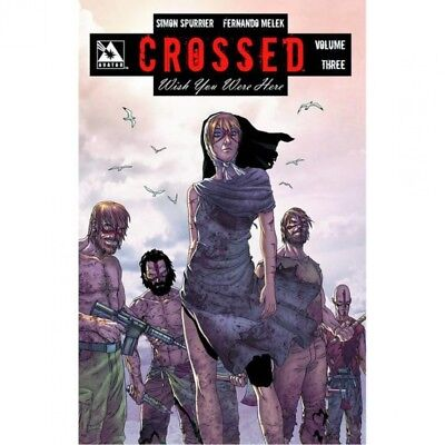 Crossed: Wish You Were Here Volume 3