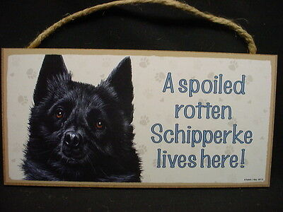 A Spoiled Rotten SCHIPPERKE DOG SIGN wood WALL PLAQUE puppy Skipper USA MADE new
