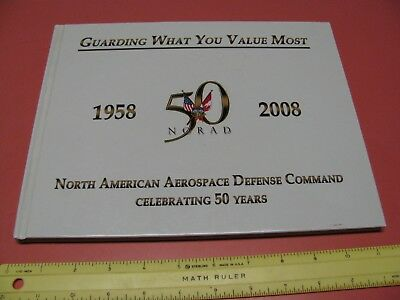 1958 To 2008 North American Aerospace Defense Command Book 50 Years