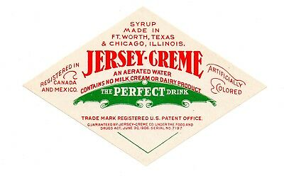 1900s JERSEY CREME SYRUP CO, FORT WORTH & CHICAGO JERSEY CREME SODA DRINK LABEL