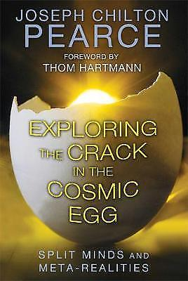 Exploring the Crack in the Cosmic Egg, Pearce, Joseph Chilton (Joseph Chilton Pe