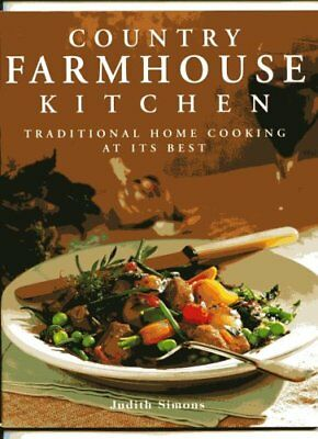Country Farmhouse Kitchen (Traditional Home Cooking at its Best),
