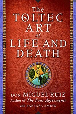 The Toltec Art of Life and Death: A Story of Discovery-Don Miguel Ruiz, Barbara