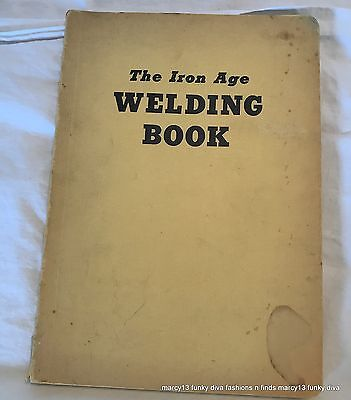The Iron Age Welding Book Soft Cover Covers All Aspects of Welding