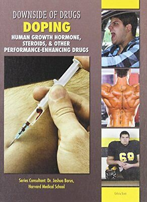 Downside of Drugs: Doping: Human Growth Hormone, Steroids, and Other Performance