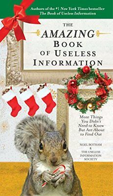 The Amazing Book of Useless Information: More Things You Didnt Need to Know But