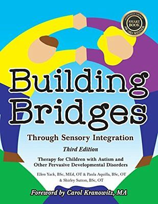 Building Bridges Through Sensory Integration : Therapy for Children with Autism