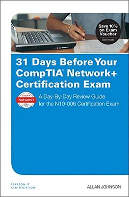 31 Days Before Your CompTIA Network  Certification Exam : A Day-by-Day Review Gu