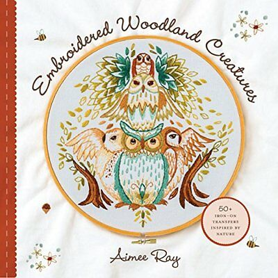 Embroidered Woodland Creatures : 50  Iron-On Transfers Inspired by Nature-Aimee