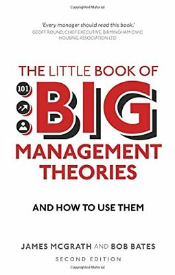 The Little Book of Big Management Theories : And How to Use Them-Bob Bates, Jame