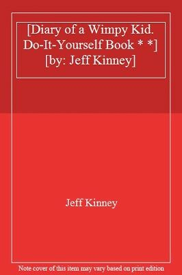 [Diary of a Wimpy Kid. Do-It-Yourself Book * *] [by: Jeff Kinney],Jeff Kinney