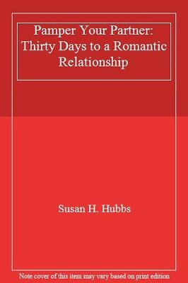 Pamper Your Partner: Thirty Days to a Romantic Relationship by Hubbs, H. New,,