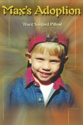 Max's Adoption by Pillow, Sanford  New 9780595130030 Fast Free Shipping,,