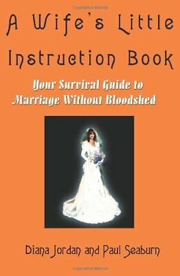 A Wife's Little Instruction Book:Your Survival , Seaburn, M.,,