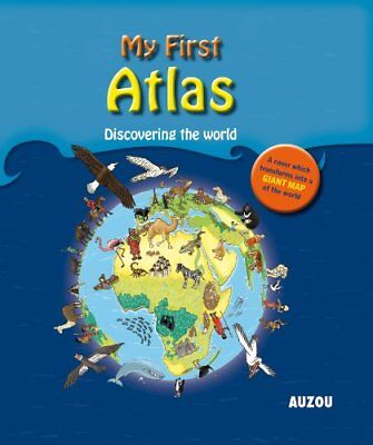 My First Atlas: Discovering Our World, Lanneluc, Delhomme 9782733821480 New-.