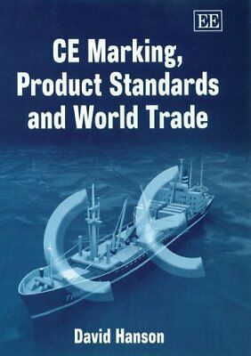 CE Marketing, Product Standards and World Trade, Hanson 9781843767732 New-.
