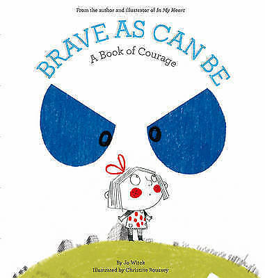 Brave As Can Be - A book of Courage by Jo Witek