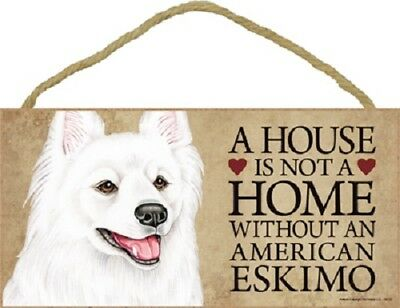 AMERICAN ESKIMO A House Is Not Home DOG wood SIGN wall hanging PLAQUE puppy USA