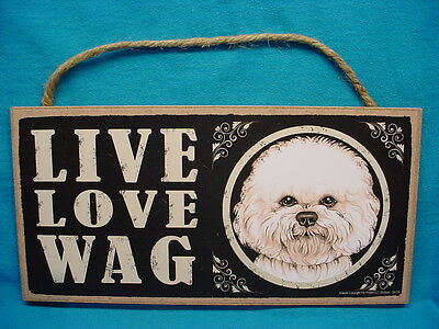 BICHON FRISE Dog LIVE LOVE WAG SIGN wood WALL hanging PLAQUE puppy USA MADE