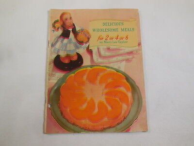 Delicious Wholesome Meals for 2 4 6 Mary Lee Tayler Vtg.  Recipes Pet Milk 1939