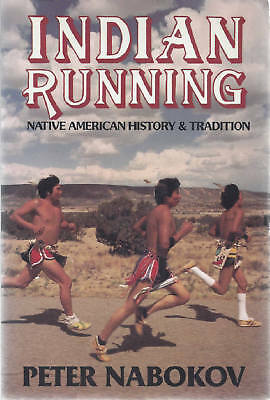 1987 Book, Indian Running. Native American History & Tradition. Illustrated