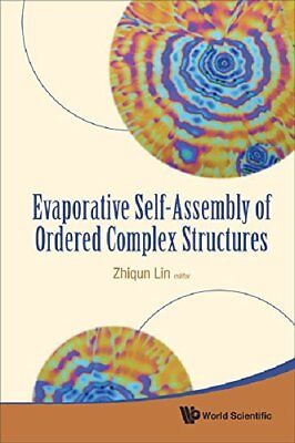 Evaporative Self-Assembly Of Ordered Complex Structures, Zhiqun 9789814304689-.