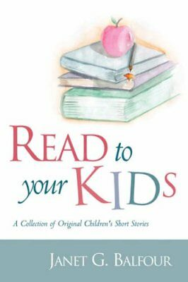 Read to Your Kids! by Balfour, G.  New 9781594670657 Fast Free Shipping,,