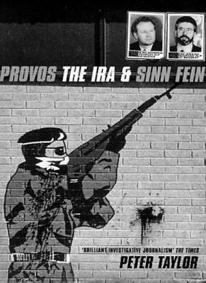 The Provos: The IRA and Sinn Fein,Peter Taylor
