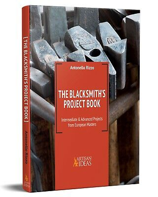 The Blacksmith's Project Book: Intermediate and Advanced Projects