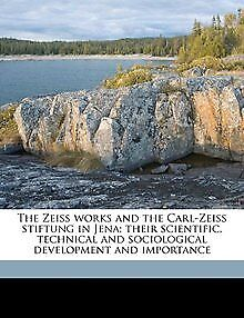 The Zeiss works and the Carl-Zeiss stiftung in Jena... | Buch | Zustand sehr gut