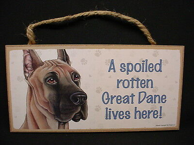 GREAT DANE A Spoiled Rotten DOG SIGN wood wooden WALL hanging PLAQUE puppy