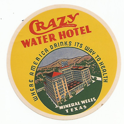 HOTEL CRAZY WATER luggage TEXAS label (MINERAL WELLS)