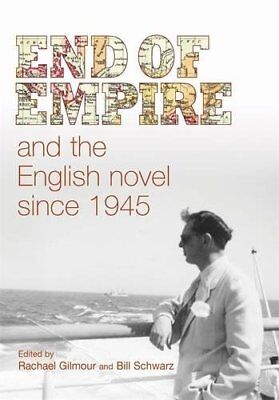 End of Empire and the English Novel Since 1945 by Gilmour, Schwarz New.+