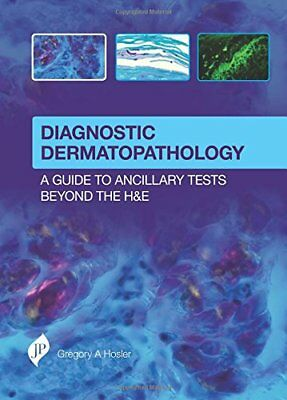 Diagnostic Dermatopathology: A Guide to Ancilla, Hosler.+