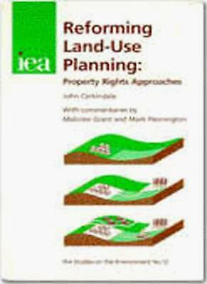 Reforming Land-Use Planning: Property Rights Ap, Corkindale.+