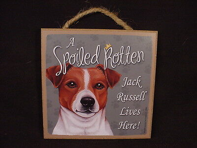 JACK RUSSELL A Spoiled Rotten Dog wood SIGN Hanging Easel Stand  PLAQUE Terrier