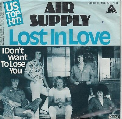 """7""""-  Air Supply = Lost In Love / I Don't Want To Lose You ...............1980"""